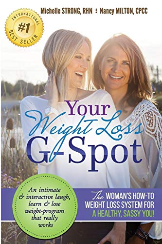 9780994040879: Your Weight Loss G-Spot: The woman's how-to weight loss system for a healthy, sassy you! An intimate and interactive laugh, learn and lose weight-program that really works