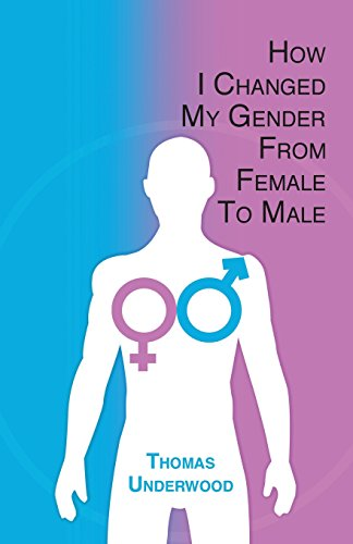 9780994053527: How I Changed my Gender from Female to Male: The Complete Story of my Transition with Helpful Advice and Tips for Others on the Same Journey