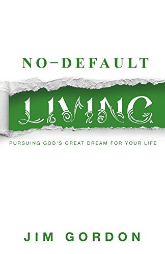 9780994059208: No-Default Living: Pursuing God's Great Dream for Your LIfe