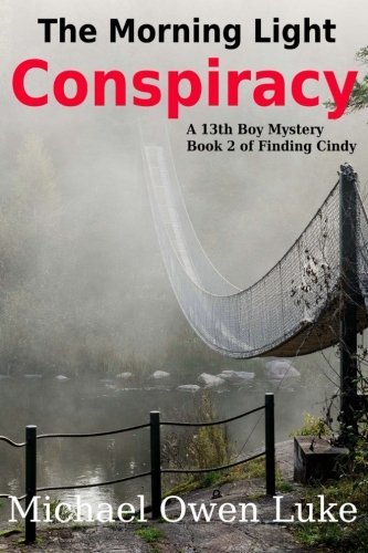 9780994078100: The Morning Light Conspiracy: A 13th Boy Mystery (Finding Cindy) (Volume 2)