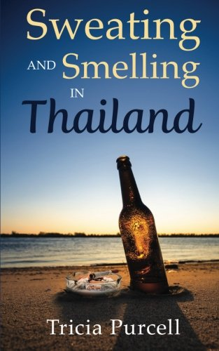 9780994080103: Sweating and Smelling in Thailand