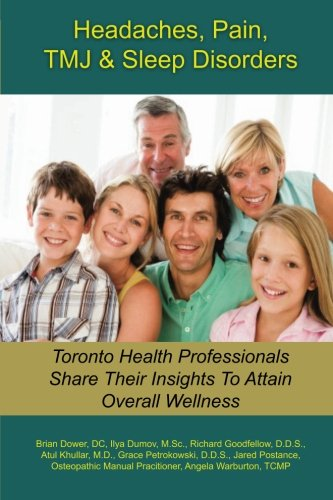 9780994083104: Headaches, Pain, TMJ & Sleep Disorders: Toronto Health Professionals Share Their Insights To Attain Overall Wellness