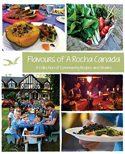 Flavours of A Rocha Canada: A Collection of Community Recipes and Stories: A Rocha Canada - River ...