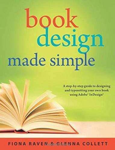 9780994096906: Book Design Made Simple: A step-by-step guide to designing and typesetting your own book using Adobe InDesign
