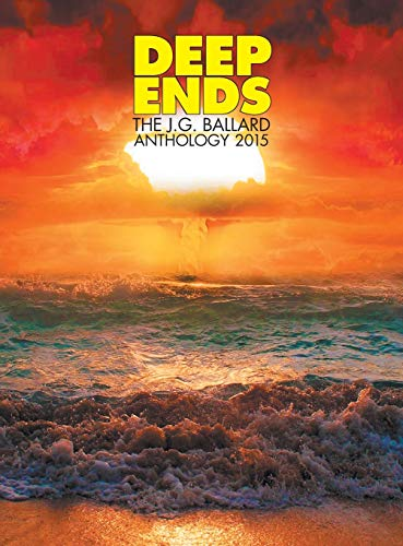 9780994098207: Deep Ends: The JG Ballard Anthology 2015