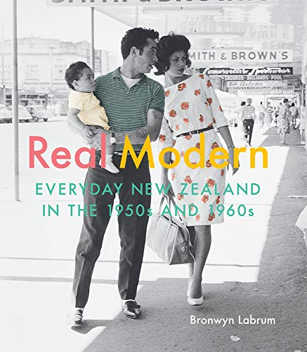 9780994104175: Real Modern: Everyday New Zealand in the 1950s and 1960s