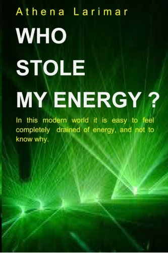 9780994111906: Who Stole My Energy?: In this modern world it is easy to feel completely drained of energy, and not know why.