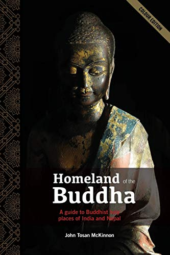 9780994113108: Homeland of the Buddha: A guide to the Buddhist holy places of India and Nepal