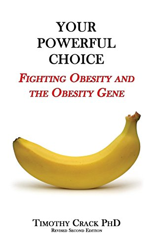 9780994118271: Your Powerful Choice: Fighting Obesity and the Obesity Gene