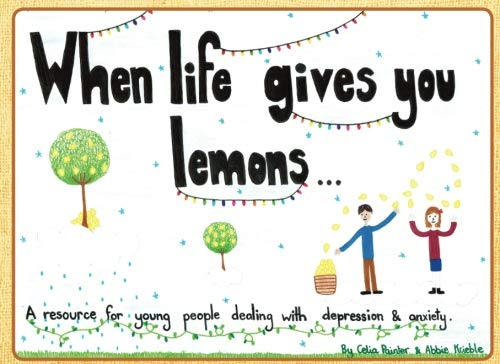 9780994122797: When life gives you lemons: A resource for young people dealing with depression and anxiety