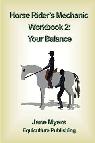 9780994156112: Horse Rider's Mechanic Workbook 2: Your Balance: Further improve your riding skill (Horse Rider's Mechanic Series)