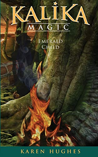 Emerald Child (Kalika Magic): Hughes, Karen