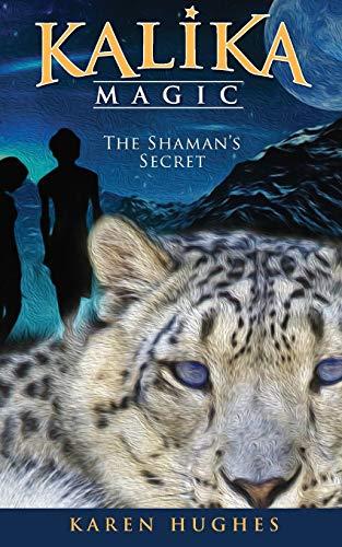 The Shaman's Secret (Kalika Magic): Hughes, Karen