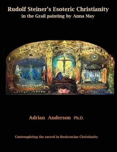 Rudolf Steiner's Esoteric Christianity in the Grail painting by Anna May: Contemplating the ...