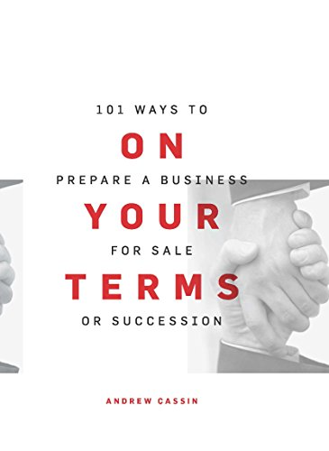 9780994165701: On Your Terms: 101 Ways to Prepare a Business for Sale or Succession