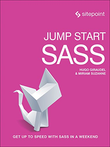 9780994182678: Jump Start Sass: Get Up to Speed With Sass in a Weekend