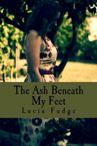 9780994186300: The Ash Beneath My Feet
