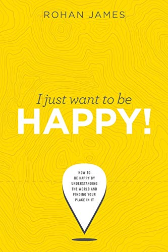 I Just Want To Be Happy!: James, Rohan