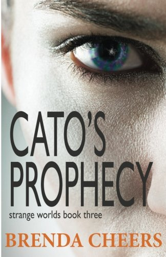 9780994207937: Cato's Prophecy: Strange Worlds Book 3 (Volume 3)
