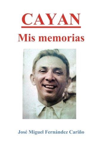 9780994220226: Cayan. Mis memorias: Memoirs of Jose Miguel C Fernandez