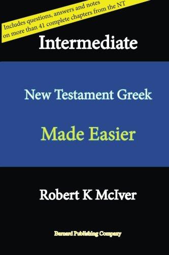 9780994233721: Intermediate New Testament Greek Made Easier
