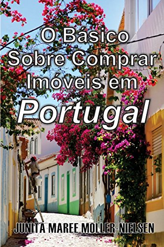 9780994239884: The Basics of Buying Property in Portugal: Portuguese Translation (The Basics of Portugal)