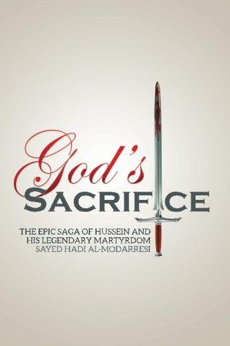 9780994240927: God's Sacrifice: The Epic Saga of Hussein and His Legendary Martyrdom