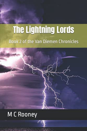 9780994247926: The Lightning Lords: Book 2 of the Van Diemen Chronicles