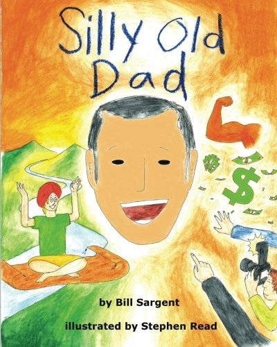 Silly Old Dad: Bill Sargent