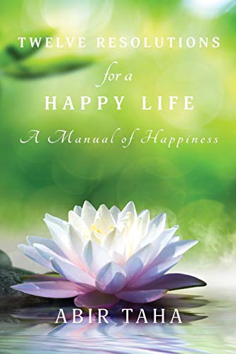 9780994252524: Twelve Resolutions for a Happy Life