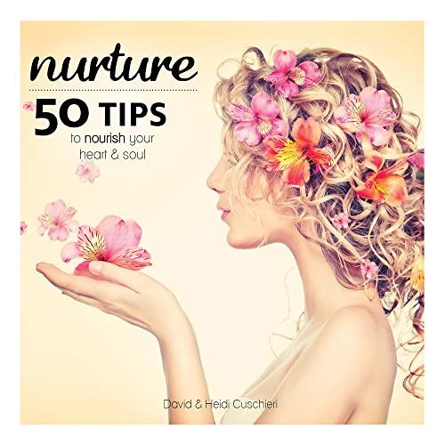 Nurture: 50 Tips to Nourish Your Heart and Soul: Cuschieri, David