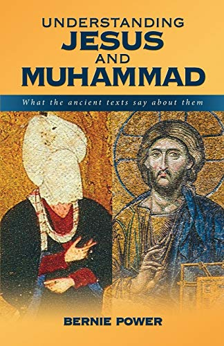 9780994254450: Understanding Jesus and Muhammad: what the ancient texts say about them