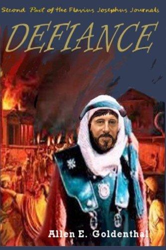 9780994255914: Defiance: Second Part of the Flavius Josephus Journals (The Kahana Chronicles) (Volume 4)