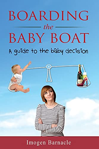 9780994257321: Boarding the Baby Boat: A guide to the baby decision