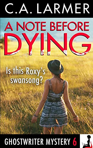 A Note Before Dying (A Ghostwriter Mystery): Larmer, C. A.