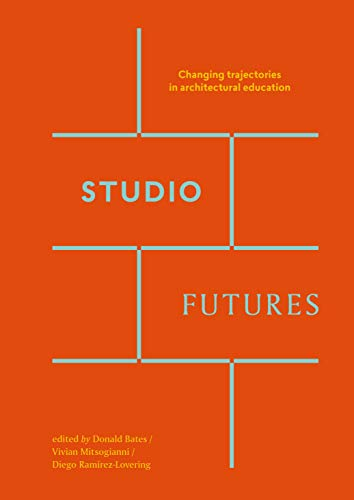 9780994269713: Studio Futures: Changing Trajectories in Architectural Education