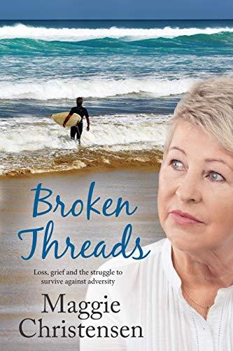 9780994309525: Broken Threads
