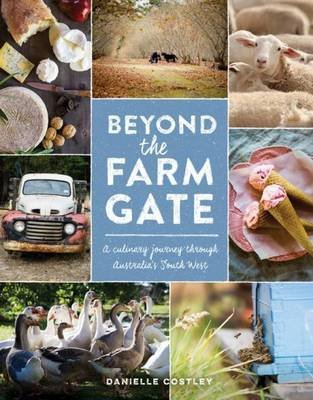 Beyond the Farm Gate (Hardcover): Danielle Costley