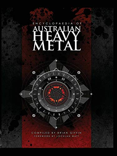 9780994320612: Encyclopaedia of Australian Heavy Metal