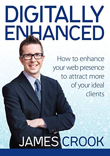 9780994328403: Digitally Enhanced: How To Enhance Your Web Presence To Attract More Of Your Ideal Clients