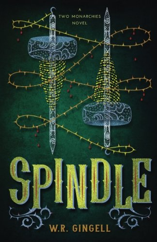 9780994332547: Spindle (Two Monarchies Sequence) (Volume 1)