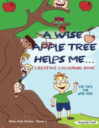 9780994336316: A Wise Apple Tree Helps Me: Top Tips for Wise Kids