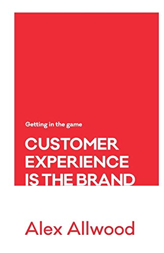 9780994343383: Customer Experience is the Brand