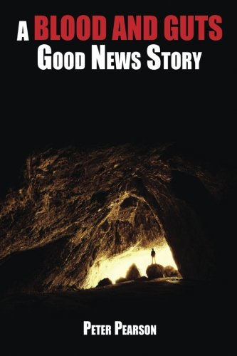9780994374585: A Blood and Guts Good News Story