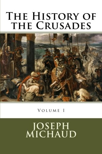 9780994376688: The History of the Crusades (Volume 1)