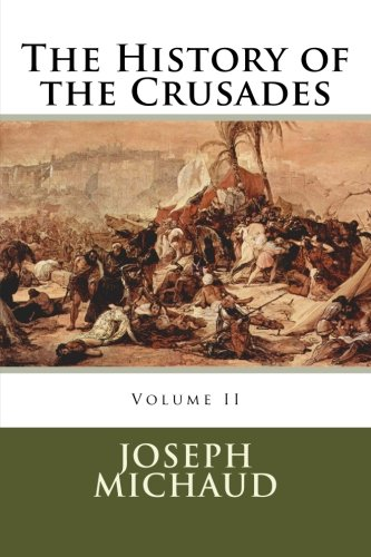 9780994376695: The History of the Crusades (Volume 2)