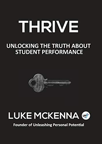 9780994386601: THRIVE: UNLOCKING THE TRUTH ABOUT STUDENT PERFORMANCE