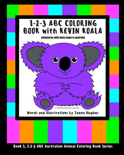 9780994397164: 1-2-3 ABC Coloring Book with Kevin Koala: Adventures with Kevin Koala in Australia (1-2-3 ABC Australian Animal Coloring Book Series) (Volume 1)