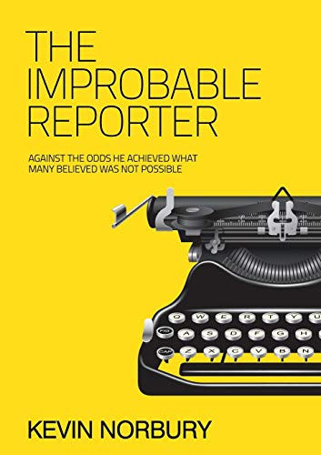 The Improbable Reporter (Paperback): Kevin Norbury