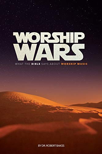 9780994429919: Worship Wars - What the Bible says about Worship Music